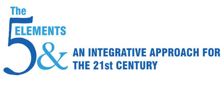 The 5 Elements & an Integrative approach for the 21st Century