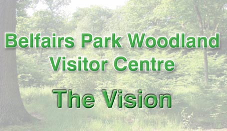 Belfairs Park Woodland Visitor Centre - The Vision