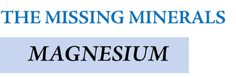 The Missing Minerals - Magnesium