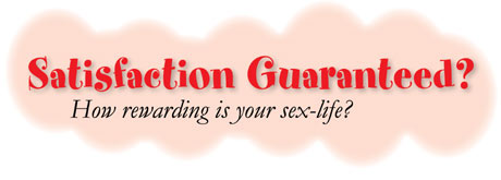 Satisfaction Guaranteed - how rewarding is your sex life