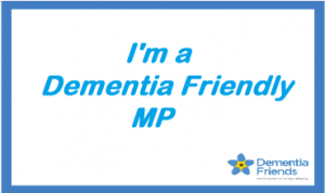 I'm a Dementia Friendly MP